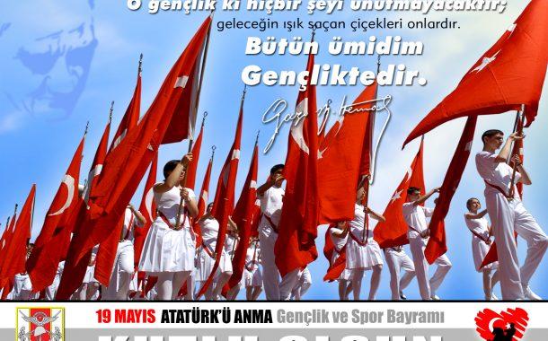 19 Mayıs Atatürk'ü Anma,  Gençlik ve Spor Bayramının 99. Yılı  Kutlama Mesajı