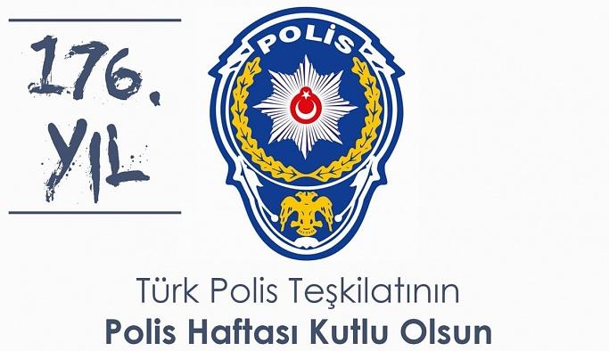 TÜRK POLİS TEŞKİLATININ KURULUŞUNUN 176 NCI YILDÖNÜMÜ KUTLAMA MESAJI